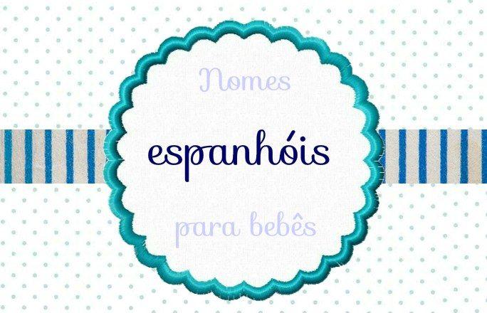 Nomes espanhóis: ideias de nomes espanhóis para bebê - taofeminino.com.br