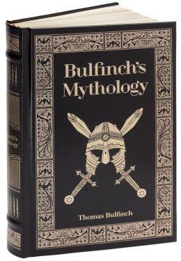 Bulfinch's Mythology by Thomas Bulfinch (Barnes & Noble Leatherbound Classics) - Barnesandnoble.com