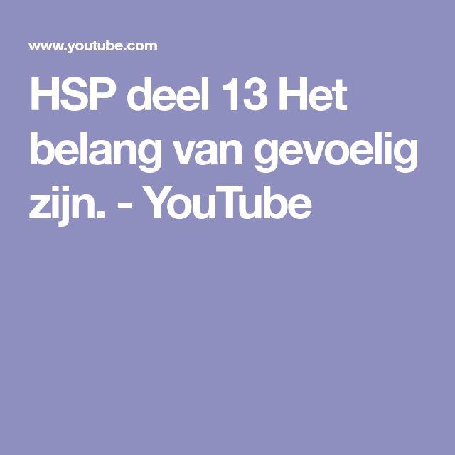 HSP deel 13 Het belang van gevoelig zijn. - YouTube
