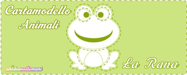 Cartamodello RANA da stampare gratis: 3 sagome di rana di varie misure da ritagliare su stoffa, feltro, pannolenci, carta per creare applicazioni e decorazioni