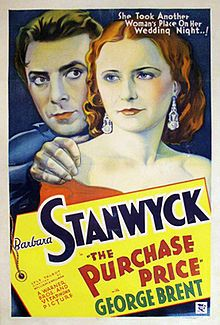 The Purchase Price. Barbara Stanwyck, George Brent, Lyle Talbot. Directed by William Wellman. Warner Bros. 1932