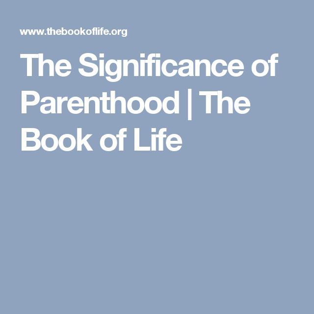 The Significance of Parenthood | The Book of Life