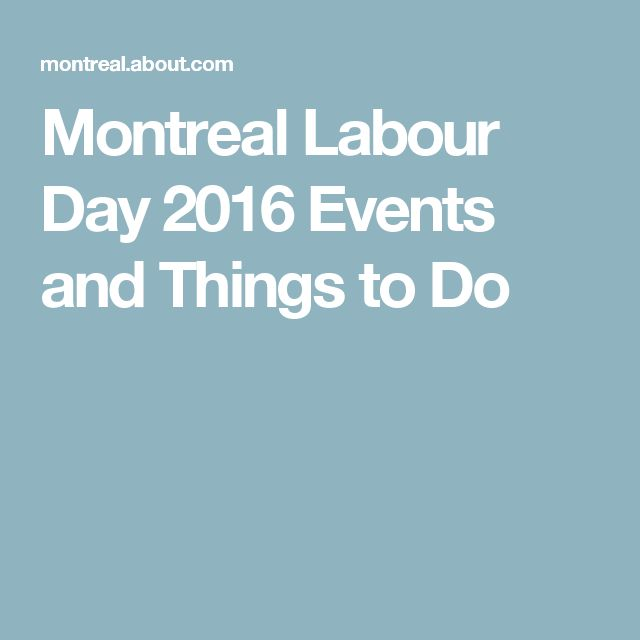 Montreal Labour Day 2016 Events and Things to Do