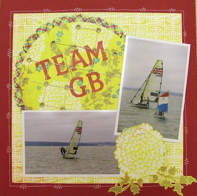 Scrapbook page taught as a class - Son sailing with GB Olympic Sailors (well in the same bit of the sea anyway!)