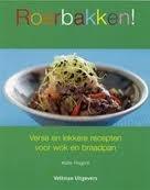 Roerbakken! - Katie Rogers - ISBN 9789059208483 - verse en lekkere recepten voor wok en braadpan.  In Roerbakken! draait het om ingrediënten, ideeën en genieten, maar vooral om spannende smaken.    Meer dan 80 recepten voor snelle maaltijden, geïnspireerd op smaken uit de hele wereld.  Met recepten voor heerlijke gerechten om bij uw roerbakgerechten te serveren. GRATIS VERZENDING - BESTELLEN BIJ TOPBOOKS VIA BOL COM OF VERDER LEZEN? DUBBELKLIK OP BOVENSTAANDE FOTO!