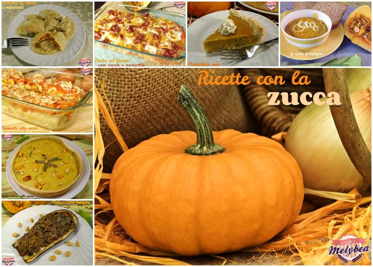 Ricette con la zucca #raccolta #pumpkin #squash #menu