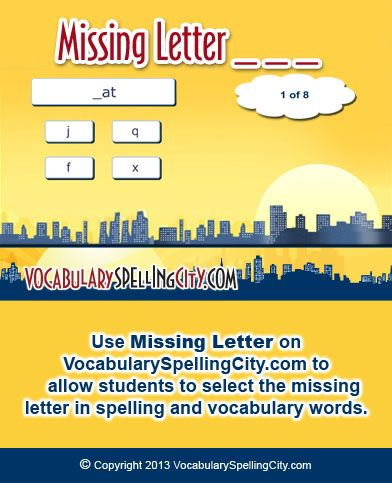 Use Missing Letter on VocabularySpellingCity.com to allow students to select the missing letter in spelling and vocabulary words.