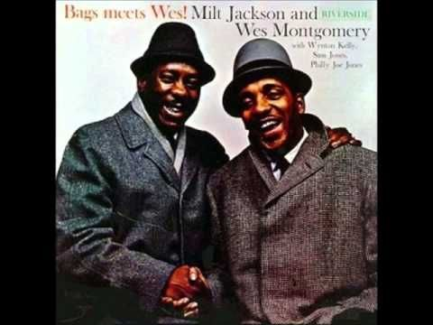 Bags Meets Wes ! Milt Jackson & Wes Montgomery