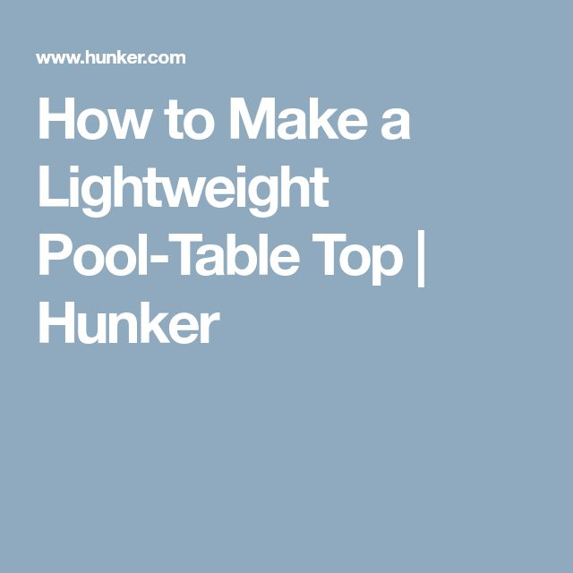 How to Make a Lightweight Pool-Table Top | Hunker