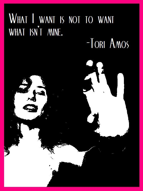 Tori Amos wants to say something about what she wants... or doesn't want