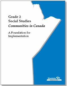 Grade 2 Social Studies: Communities in Canada: A Foundation for Implementation