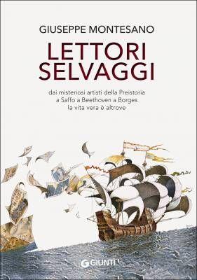 I migliori libri del 2016 – Lettori selvaggi di Giuseppe Montesano (Giunti)