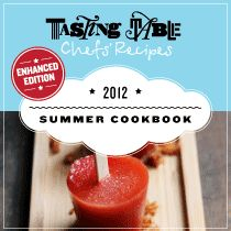 Get Tasting Table Chefs' Recipes: Summer Cookbook 2012. This special Enhanced Edition Digital Cookbook release features exclusive hot-weather-friendly recipes from top chefs across the country, along with 4 videos, 3 step-by-step slideshows and exclusive summer menu ideas.