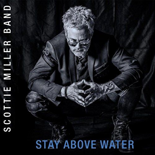 Stay Above Water Scottie Miller Band