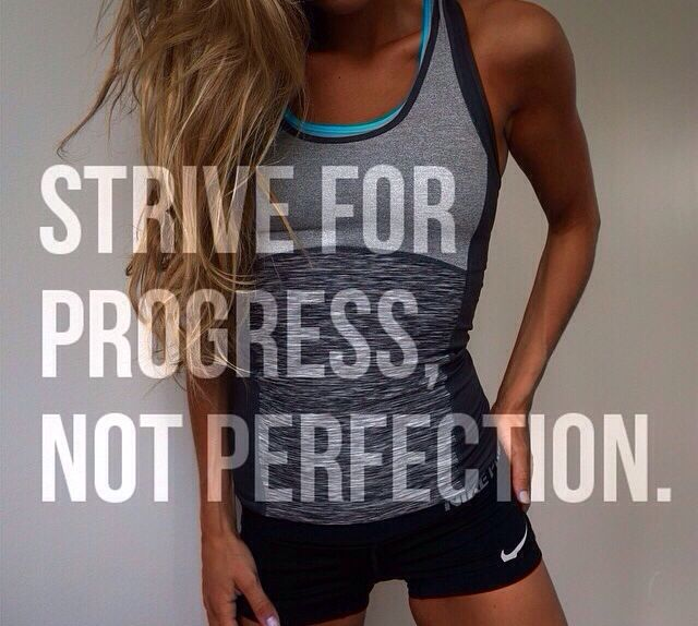 strive for progress, not perfection #fitspiration