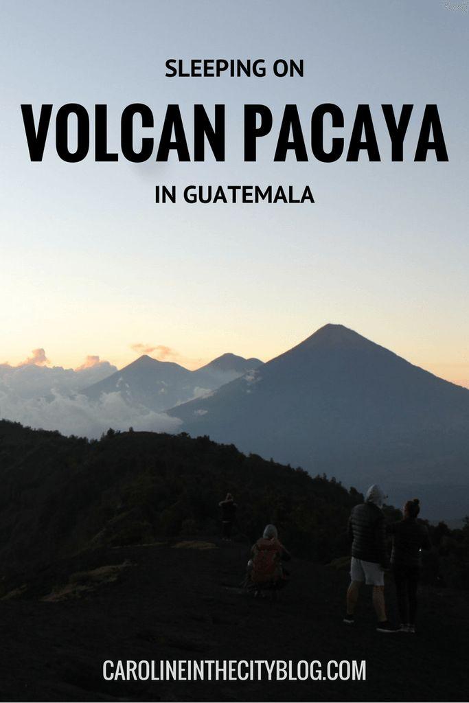 Sleeping on Volcan Pacaya - Caroline in the City Travel Blog