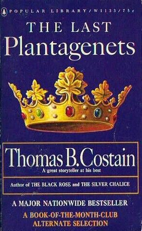 The Last Plantagenets (The Plantagenets series, book #4) by Thomas B. Costain