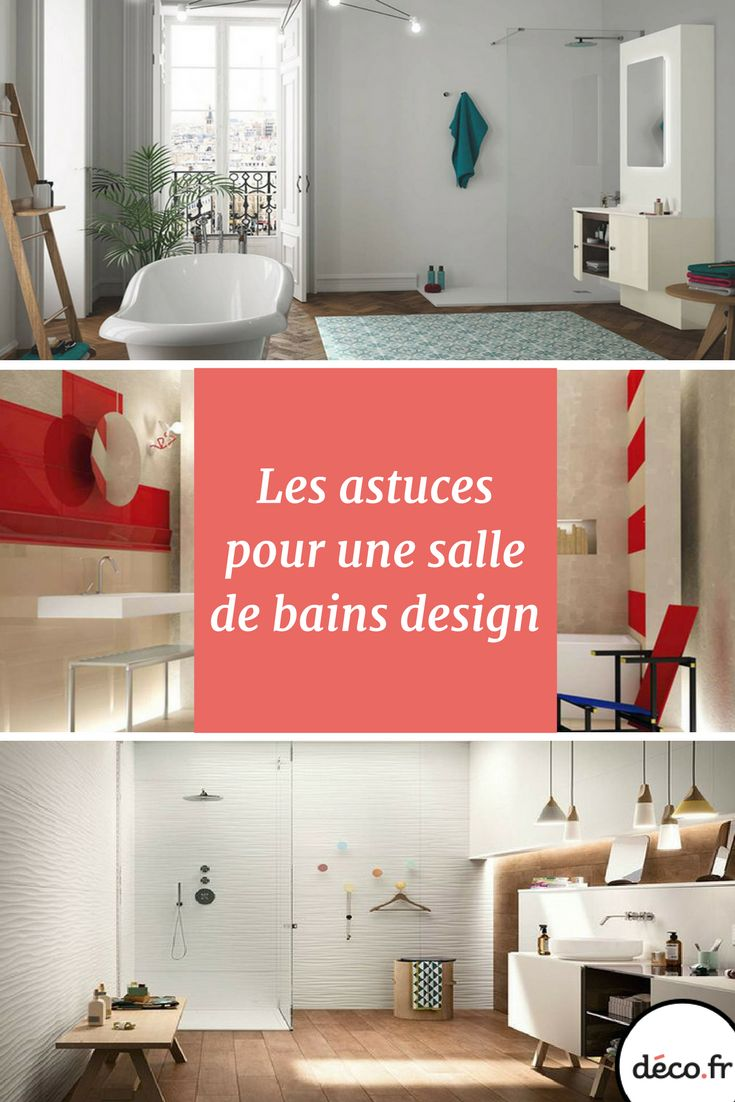 6 astuces pour une salle de bain design - Faire Une Salle De Bain