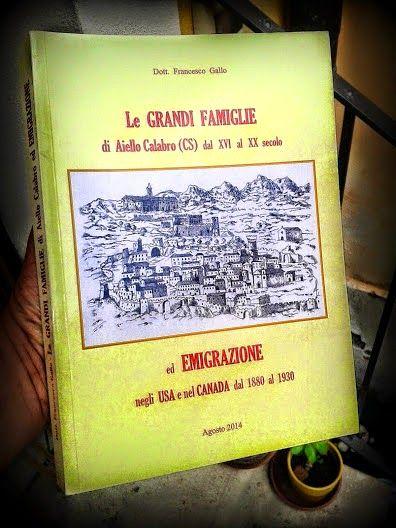 Aiellesi nel Mondo: Libri. Le grandi famiglie di Ajello e l'emigrazione negli Usa e nel Canada dal 1880 al 1930