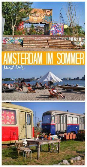 Highlights und Must Do's für Amsterdam im Sommer: Was musst Du erleben? Wo musst Du essen? Und wo shoppen? Die Antwort auf all diese Fragen gibt es hier.