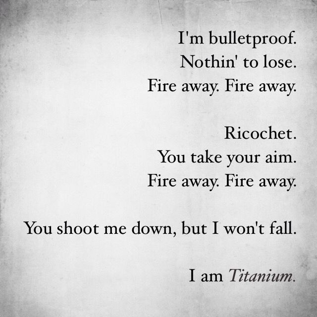 Titanium | Sia. Still singing this song as I go thro hard times .