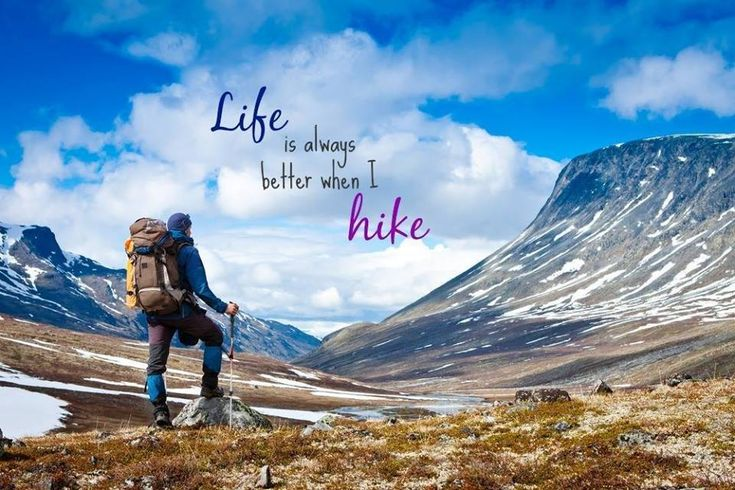 Life is always better when I hike