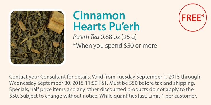 Spend $50 and get Cinnamon Hearts Pu'erh FREE! It's one of our favorites, who will you share it with?