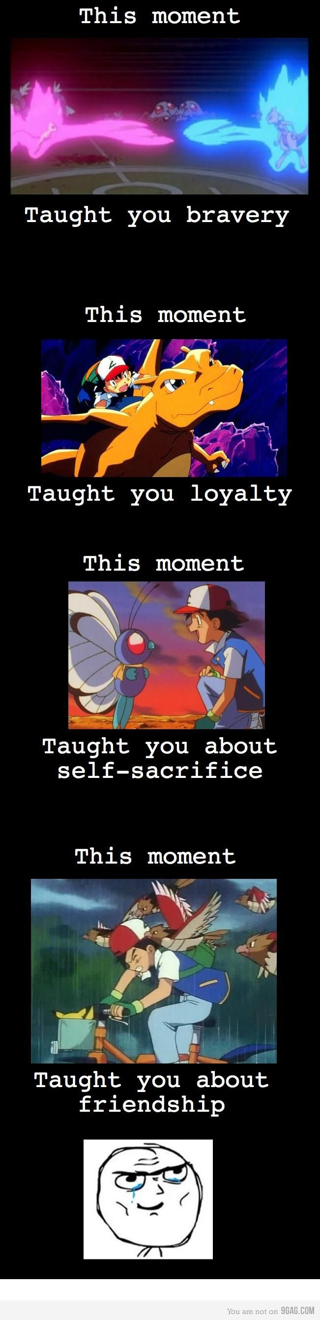 Some of the greatest things I loved about Pokemon. Those stories, man... those lessons. Friendship and courage.
