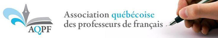 Site de l'Association québécoise des professeurs de français. L'AQPF veut permettre un regroupement de tous les intervenants dans l'enseignement du français, du préscolaire à l'université et contribuer à la qualité et à l'amélioration de l'enseignement du français par la réflexion, la formation continue, la diffusion de recherches et d'informations.