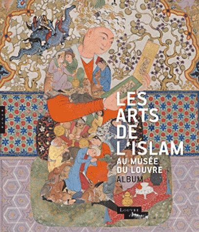 Les arts de l'Islam au musée du Louvre : l'album  http://cataloguescd.univ-poitiers.fr/masc/Integration/EXPLOITATION/statique/recherchesimple.asp?id=165436441