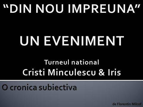 Din nou impreuna - turneul C. Minculescu & Iris - YouTube