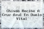 http://tecnoautos.com/wp-content/uploads/imagenes/tendencias/thumbs/chivas-recibe-a-cruz-azul-en-duelo-vital.jpg Chivas vs Cruz Azul. Chivas recibe a Cruz Azul en duelo vital, Enlaces, Imágenes, Videos y Tweets - http://tecnoautos.com/actualidad/chivas-vs-cruz-azul-chivas-recibe-a-cruz-azul-en-duelo-vital/