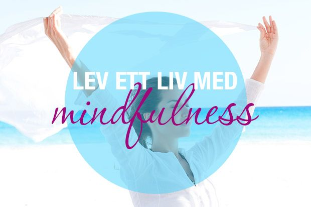 Lev ett liv med mindfulness
