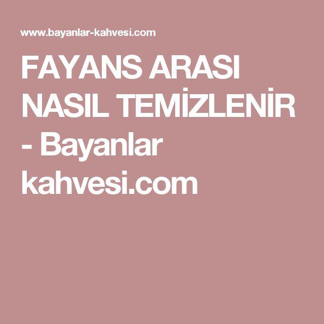 FAYANS ARASI NASIL TEMİZLENİR - Bayanlar kahvesi.com