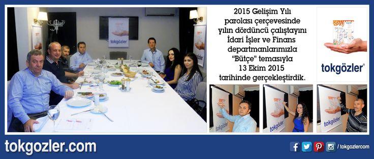 """2015 Gelişim Yılı parolası çerçevesinde yılın dördüncü çalıştayını İdari İşler ve Finans departmanlarımızla """"Bütçe"""" temasıyla 13 Ekim 2015 tarihinde gerçekleştirdik."""