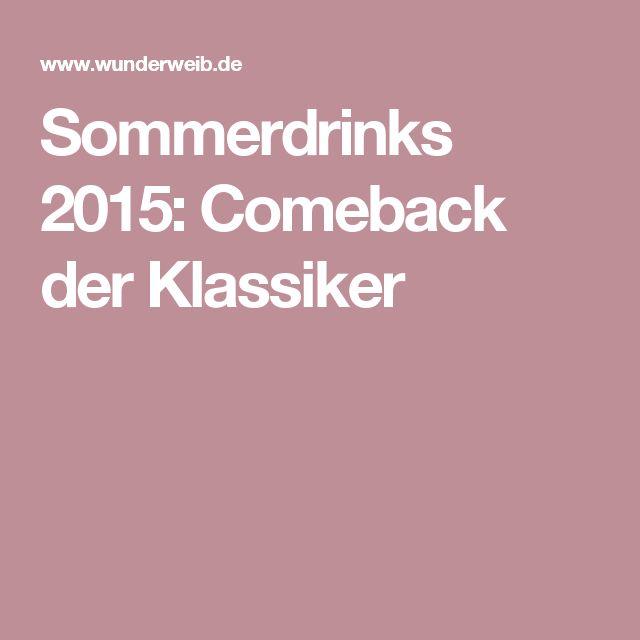 Sommerdrinks 2015: Comeback der Klassiker