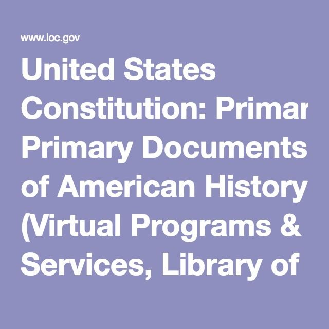 United States Constitution: Primary Documents of American History (Virtual Programs & Services, Library of Congress)