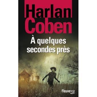 A quelques secondes près (série MICKEY BOLIVAR  01) 2012 Harlan COBEN