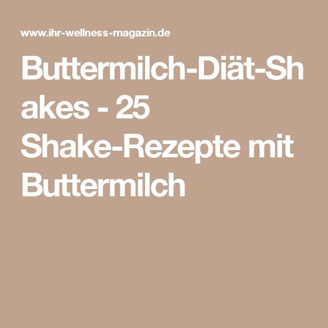 Buttermilch-Diät-Shakes - 25 Shake-Rezepte mit Buttermilch