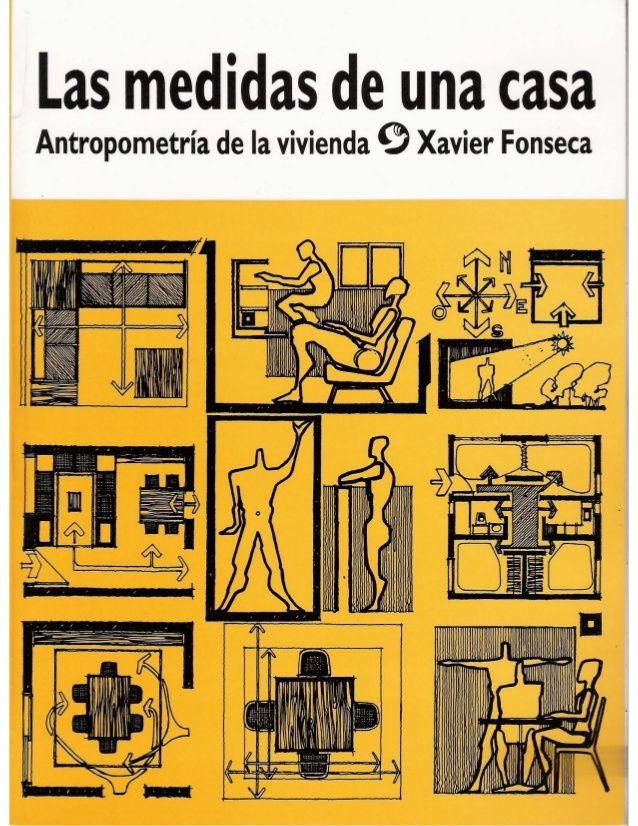Las medidas de una casa   Antropometría de la vivienda 9 Xavier Fonseca .                          lili _/ //, ,    77:   ...