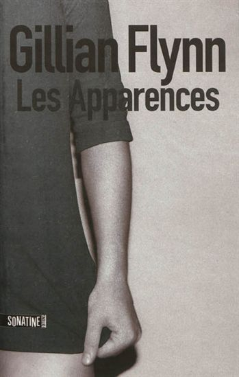 GILLIAN FLYNN - Les Apparences - Romans policiers - LIVRES - Renaud-Bray.com - Ma librairie coup de coeur