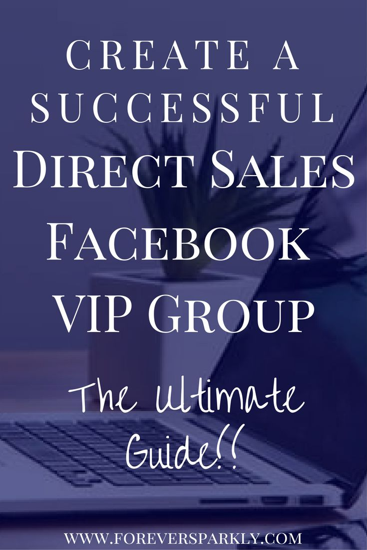 Have a direct sales Facebook Group? Click to read the ultimate guide on the best ways to set up and manage a successful Facebook VIP Group! via @Kristy E. | Direct Sales Blogger