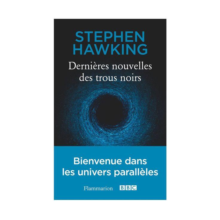 Dernières nouvelles des trous noirs - Quand Stephen Hawking transmet ses connaissances - 10 €
