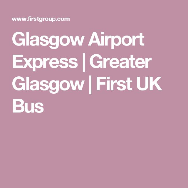 Glasgow Airport Express | Greater Glasgow | First UK Bus