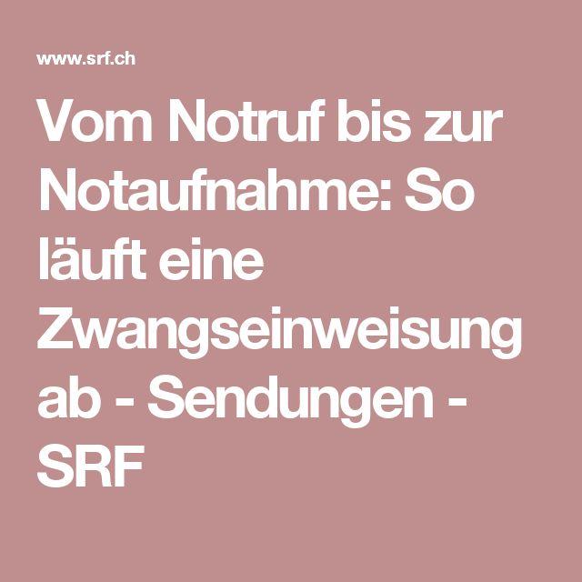 Vom Notruf bis zur Notaufnahme: So läuft eine Zwangseinweisung ab - Sendungen - SRF