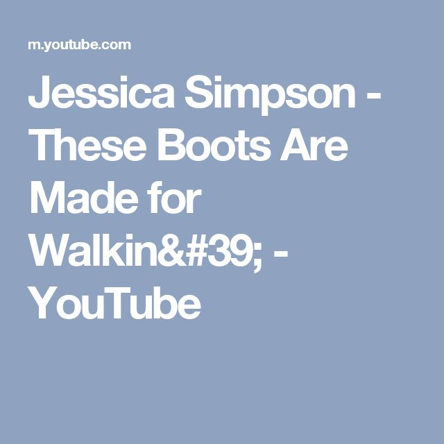 Jessica Simpson - These Boots Are Made for Walkin' - YouTube