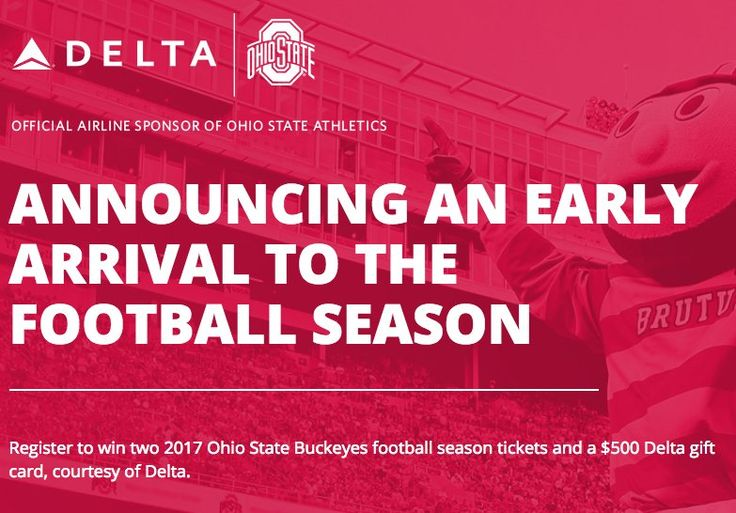 One $2,130.00 grand prize package to be provided by Delta Air Lines. The Grand Prize package consists of two Ohio State University football season tickets valued at $815 per ticket and a Delta gift card for $500.00.    Limit of one entry per person.
