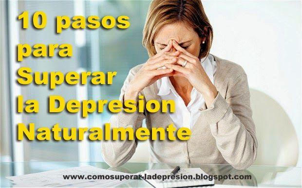 Como superar la depresión Naturalmente: 10 pasos para superar la depresión naturalmente