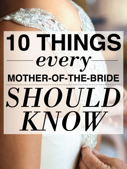 10 Things Every Mother Of The Bride Should Know