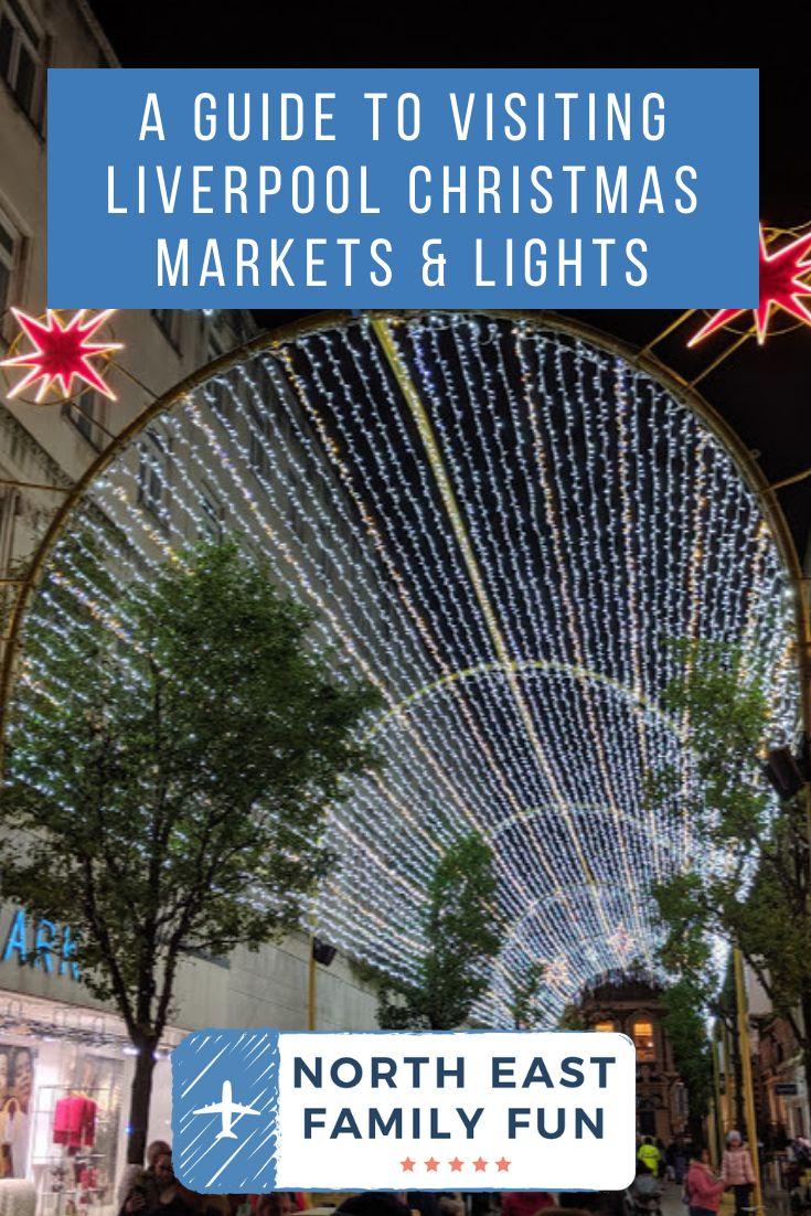 A Guide to Visiting Liverpool Christmas Markets & Lights
